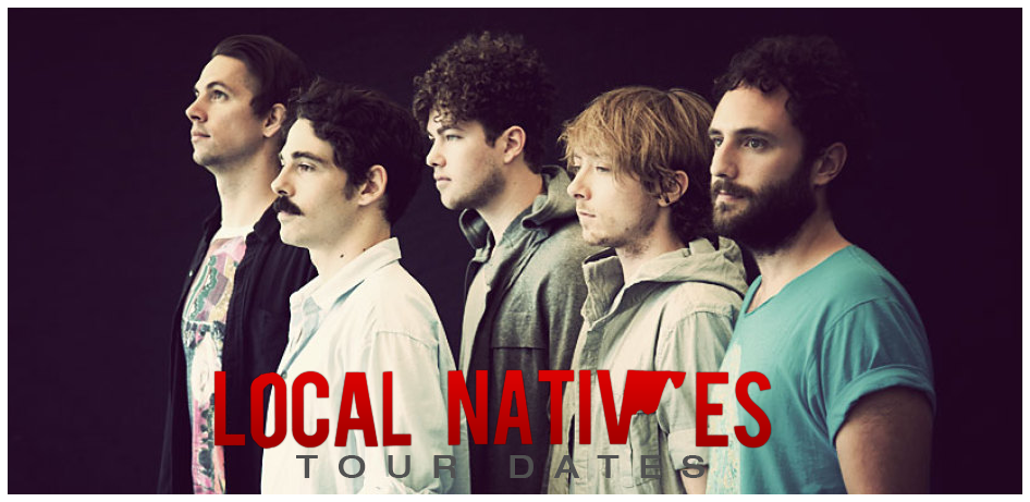 Local Natives Tour Dates